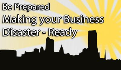 Be Prepared Making Your Business Disaster-Ready