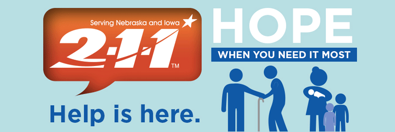 211 Serving Nebraska and Iowa. Help is here. Hope when you need it most.